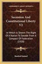 Secession and Constitutional Liberty V2 af Bunford Samuel
