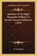 Memoirs of the Right Honorable William V2 Second Viscount Melbourne (1878) af W. M. Torrens