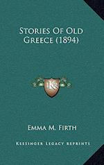 Stories of Old Greece (1894) af Emma M. Firth