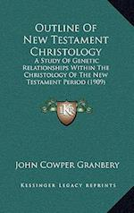 Outline of New Testament Christology af John Cowper Granbery
