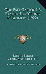 Que Fait Gaston? a Reader for Young Beginners (1922) af Fannie Perley