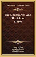 The Kindergarten and the School (1886) af Anne L. Page, Angeline Brooks, Alice H. Putnam