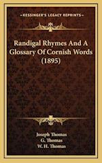 Randigal Rhymes and a Glossary of Cornish Words (1895)