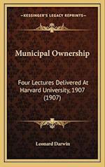 Municipal Ownership af Leonard Darwin