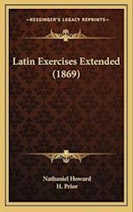Latin Exercises Extended (1869) af Nathaniel Howard