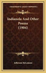 Indianola and Other Poems (1904) af Jefferson Mclemore