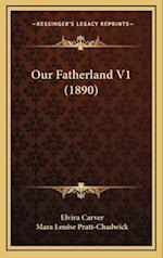 Our Fatherland V1 (1890) af Elvira Carver, Mara Louise Pratt-Chadwick