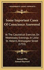 Some Important Cases of Conscience Answered af Samuel Hayward, Samuel Pike