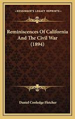 Reminiscences of California and the Civil War (1894) af Daniel Cooledge Fletcher
