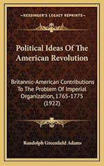 Political Ideas of the American Revolution af Randolph Greenfield Adams
