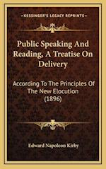 Public Speaking and Reading, a Treatise on Delivery af Edward Napoleon Kirby