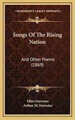Songs of the Rising Nation af Arthur M. Forrester, Ellen Forrester