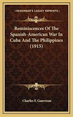 Reminiscences of the Spanish-American War in Cuba and the Philippines (1915) af Charles F. Gauvreau