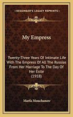 My Empress af Marfa Mouchanow