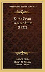 Some Great Commodities (1922) af Edith M. Miller, Louis C. Taylor, Robert M. McIsaac