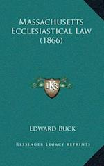 Massachusetts Ecclesiastical Law (1866) af Edward Buck