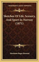 Sketches of Life, Scenery, and Sport in Norway (1871) af Mordaunt Roger Barnard