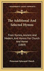 The Additional and Selected Hymns af Protestant Episcopal Church