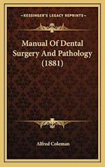 Manual of Dental Surgery and Pathology (1881) af Alfred Coleman