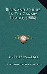 Rides and Studies in the Canary Islands (1888) af Charles Edwardes