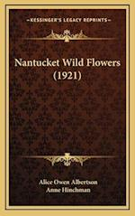 Nantucket Wild Flowers (1921) af Alice Owen Albertson