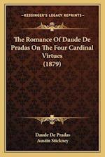 The Romance of Daude de Pradas on the Four Cardinal Virtues (1879) af Daude De Pradas