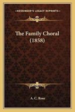 The Family Choral (1858) af A. C. Rose