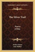 The Silver Trail af Evelyn Gunne
