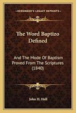 The Word Baptizo Defined af John H. Hall
