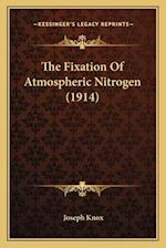The Fixation of Atmospheric Nitrogen (1914) af Joseph Knox