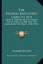 The Federal Employers' Liability ACT af Homer Richey