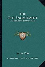 The Old Engagement af Julia Day