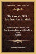 The Gospels of St. Matthew and St. Mark af John Rogerson Cotter