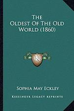The Oldest of the Old World (1860) af Sophia May Eckley