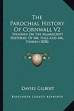 The Parochial History of Cornwall V2 af Davies Gilbert