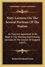 Sixty Lectures on the Several Portions of the Psalms af Richard Brudenell Exton