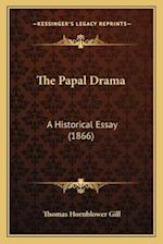 The Papal Drama af Thomas Hornblower Gill