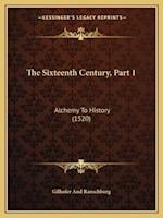 The Sixteenth Century, Part 1 af Gilhofer and Ranschburg