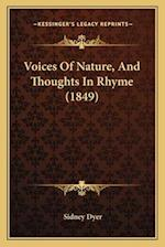 Voices of Nature, and Thoughts in Rhyme (1849) af Sidney Dyer