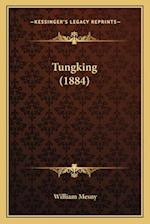 Tungking (1884) af William Mesny