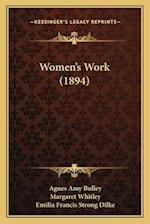 Women's Work (1894) af Margaret Whitley, Agnes Amy Bulley