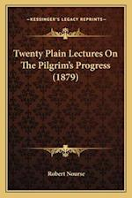 Twenty Plain Lectures on the Pilgrim's Progress (1879) af Robert Nourse