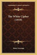 The White Cipher (1919) af Henry Leverage