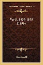 Verdi, 1839-1898 (1899) af Gino Monaldi