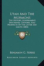 Utah and the Mormons af Benjamin G. Ferris