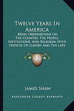 Twelve Years in America af James Shaw