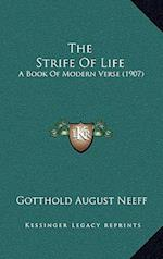 The Strife of Life af Gotthold August Neeff