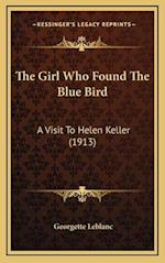 The Girl Who Found the Blue Bird af Georgette Leblanc