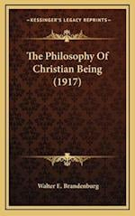 The Philosophy of Christian Being (1917) af Walter E. Brandenburg