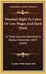 Woman's Right to Labor or Low Wages and Hard Work